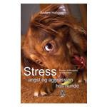 Anders Hallgren Stress, angst og aggression – Årsager, forebyggelse og helbredelse